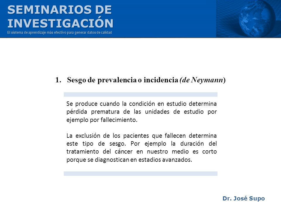 1. Sesgo de prevalencia o incidencia (de Neymann)