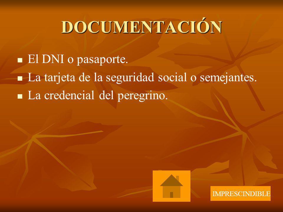 DOCUMENTACIÓN El DNI o pasaporte.