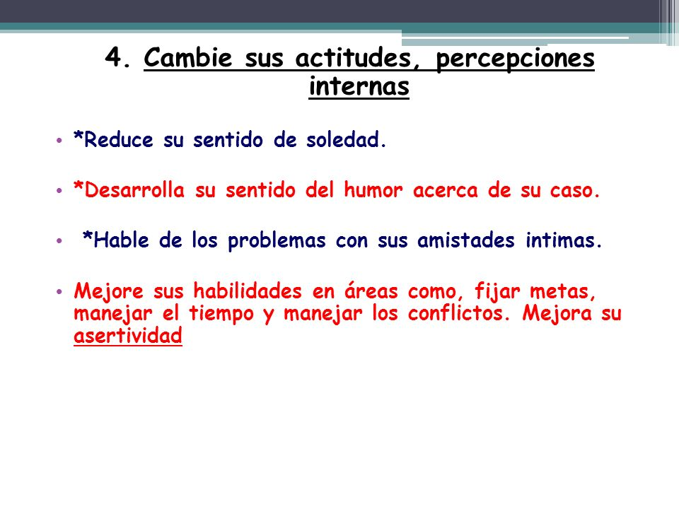 4. Cambie sus actitudes, percepciones internas