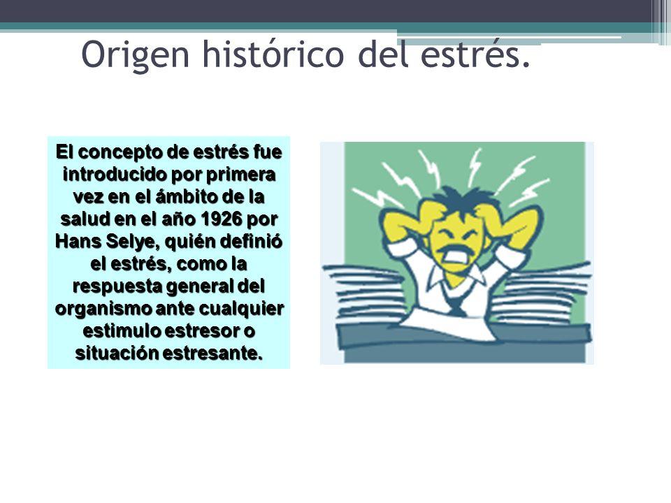 Origen histórico del estrés.