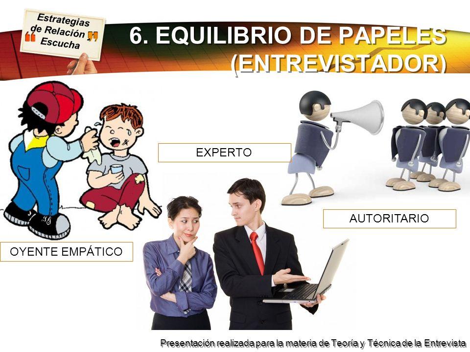 6. EQUILIBRIO DE PAPELES (ENTREVISTADOR)