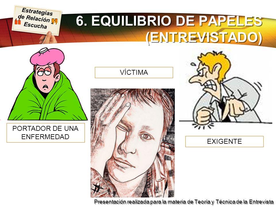 6. EQUILIBRIO DE PAPELES (ENTREVISTADO)