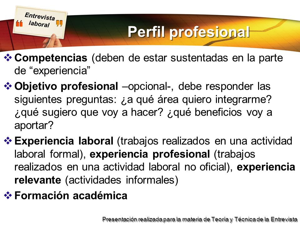 Perfil profesional Competencias (deben de estar sustentadas en la parte de experiencia