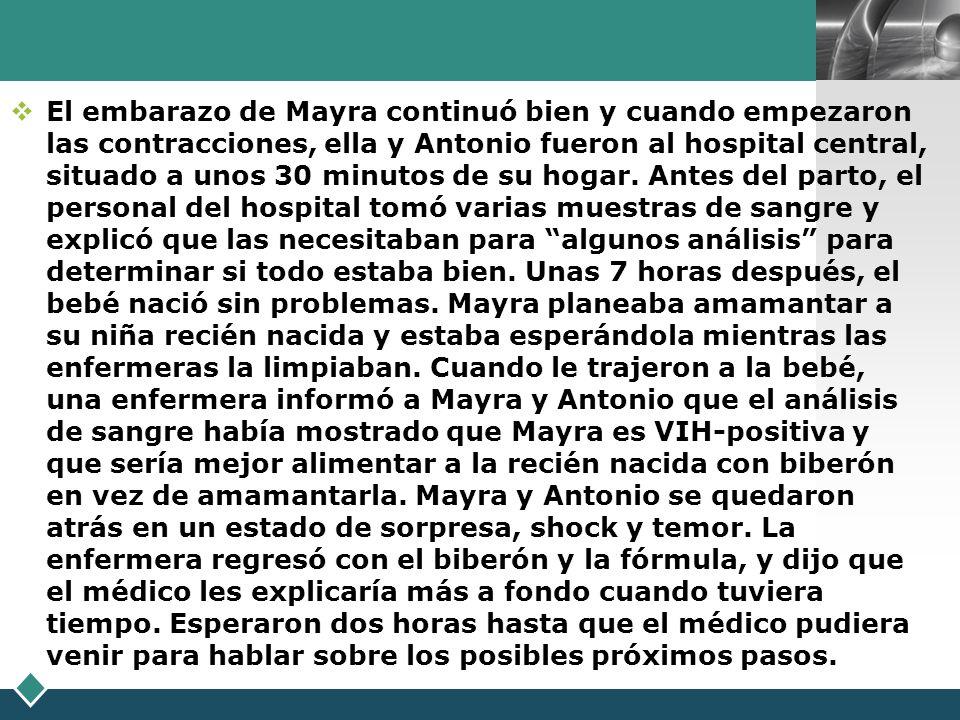 El embarazo de Mayra continuó bien y cuando empezaron las contracciones, ella y Antonio fueron al hospital central, situado a unos 30 minutos de su hogar.