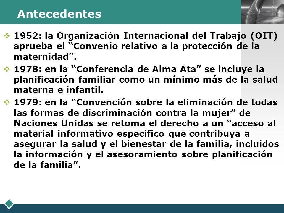 Antecedentes 1952: la Organización Internacional del Trabajo (OIT) aprueba el Convenio relativo a la protección de la maternidad .