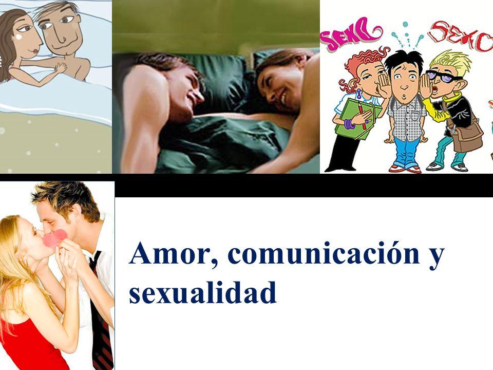 Amor, comunicación y sexualidad
