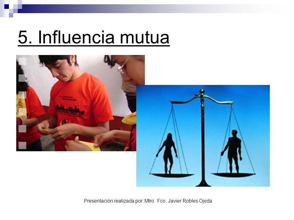 5. Influencia mutua