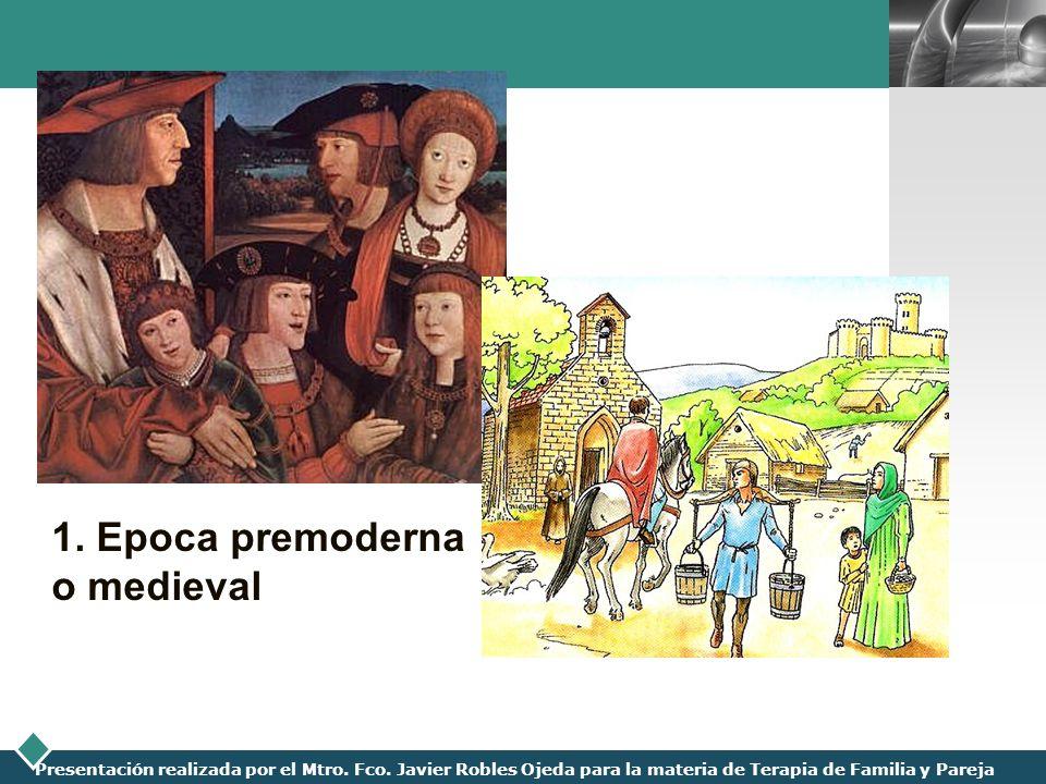 1. Epoca premoderna o medieval