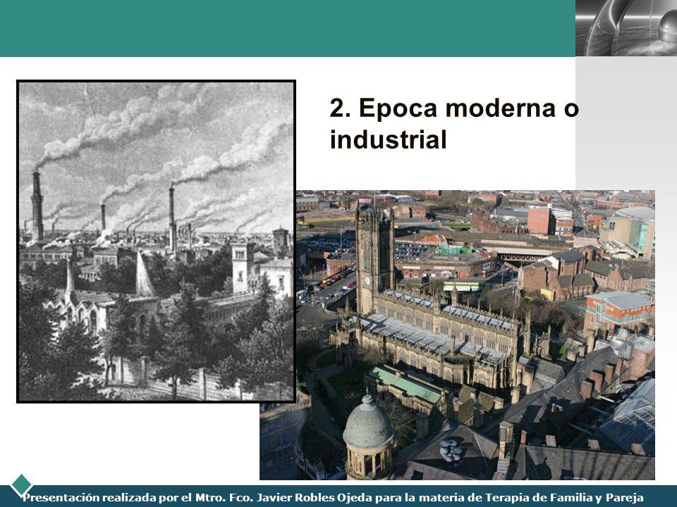 2. Epoca moderna o industrial