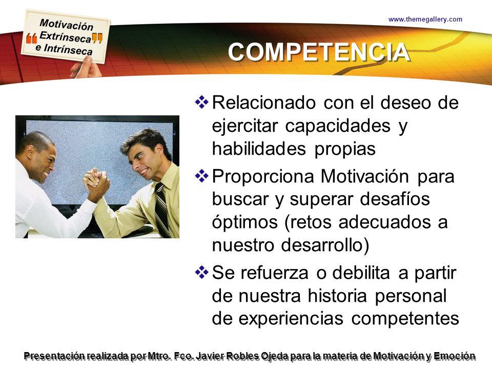 www.themegallery.com COMPETENCIA. Relacionado con el deseo de ejercitar capacidades y habilidades propias.