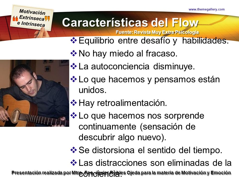Características del Flow Fuente: Revista Muy Extra Psicología