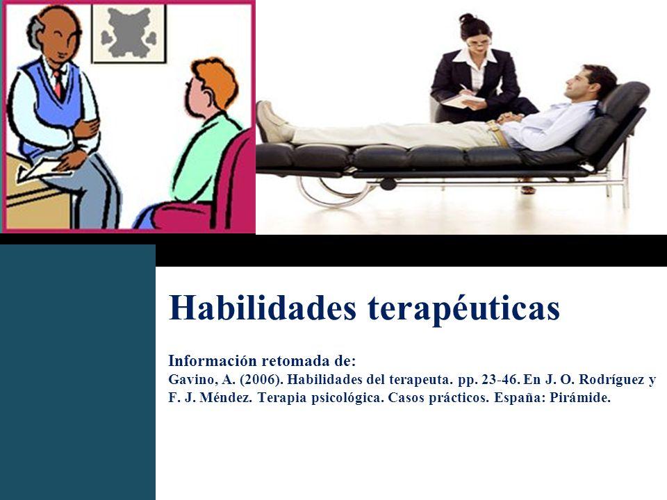 Habilidades terapéuticas Información retomada de: Gavino, A. (2006)