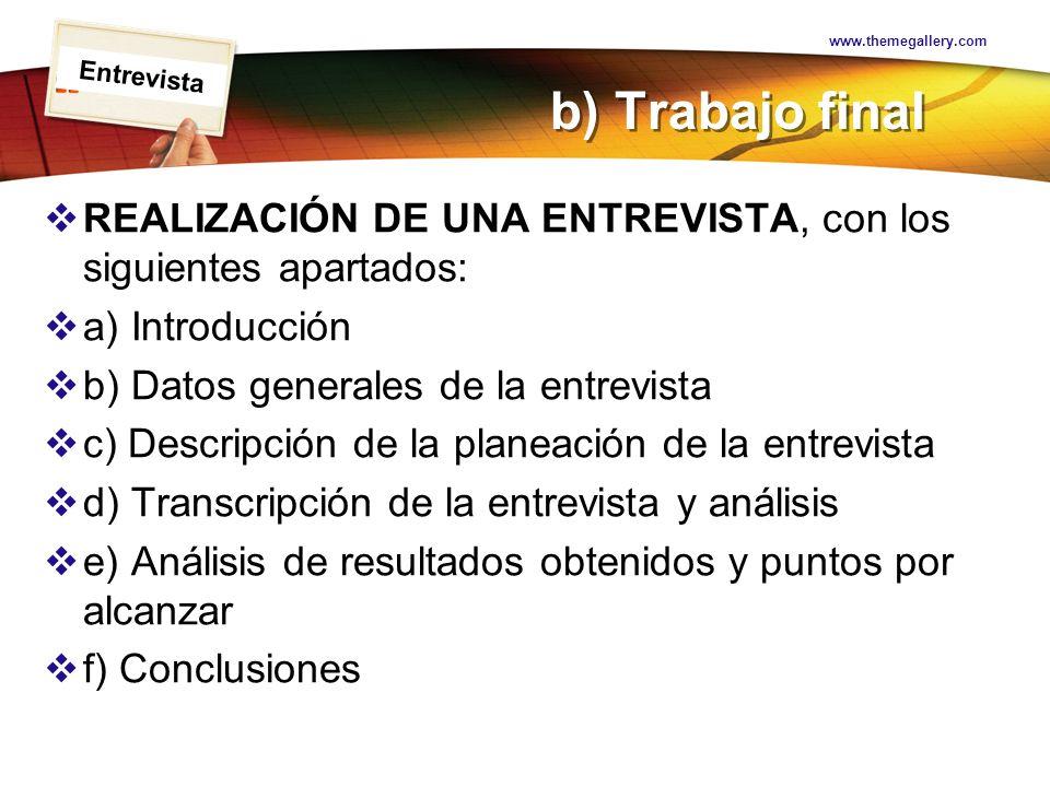www.themegallery.com Entrevista. b) Trabajo final. REALIZACIÓN DE UNA ENTREVISTA, con los siguientes apartados: