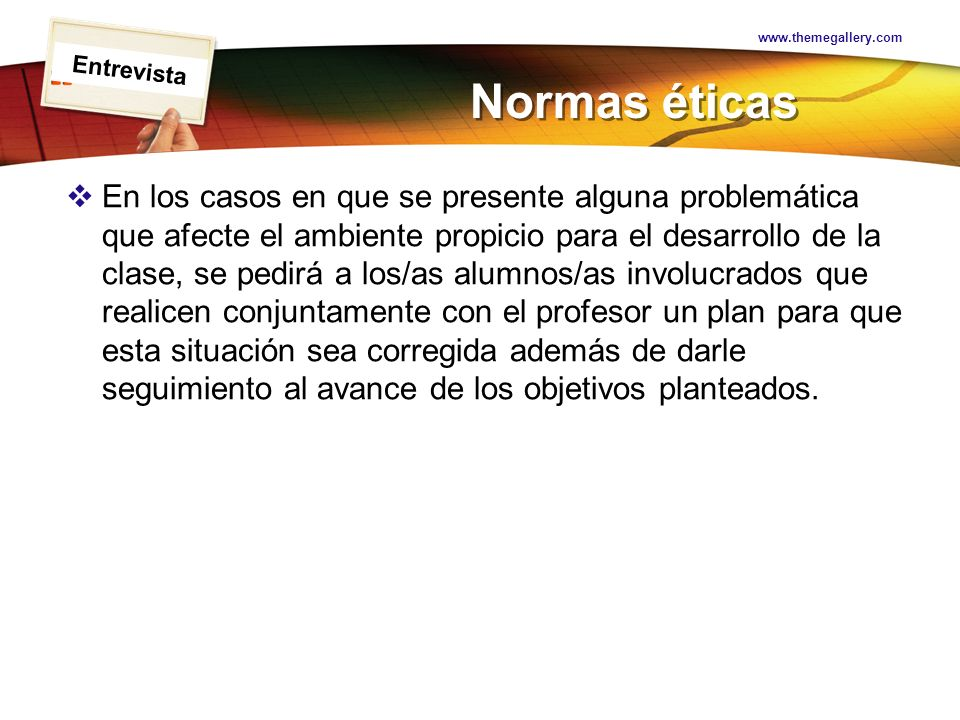 www.themegallery.com Entrevista. Normas éticas.