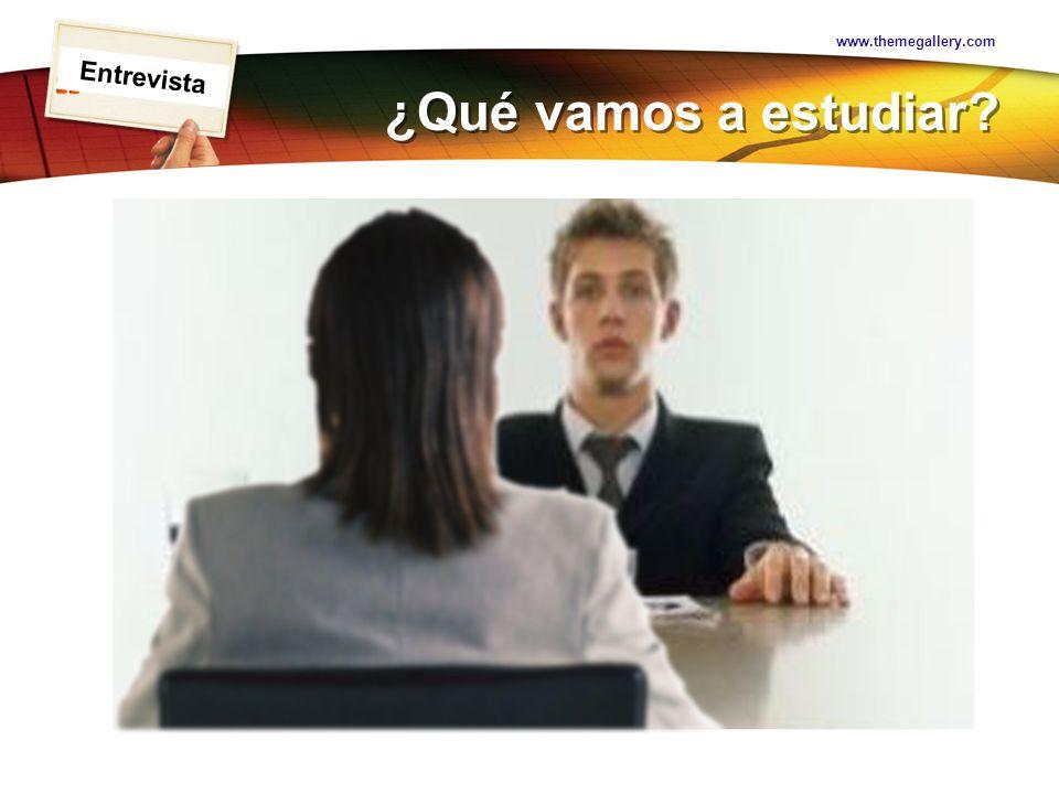 www.themegallery.com Entrevista ¿Qué vamos a estudiar