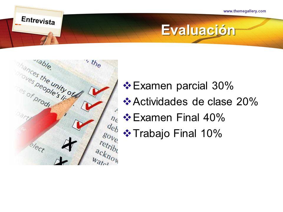 Evaluación Examen parcial 30% Actividades de clase 20%