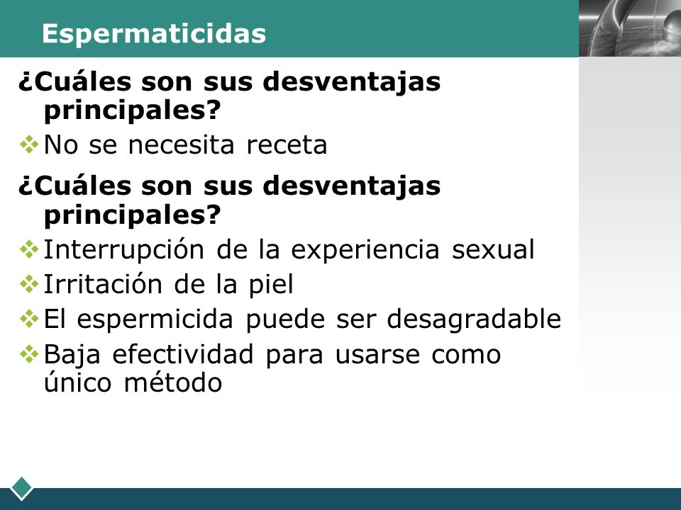 Espermaticidas ¿Cuáles son sus desventajas principales No se necesita receta. Interrupción de la experiencia sexual.