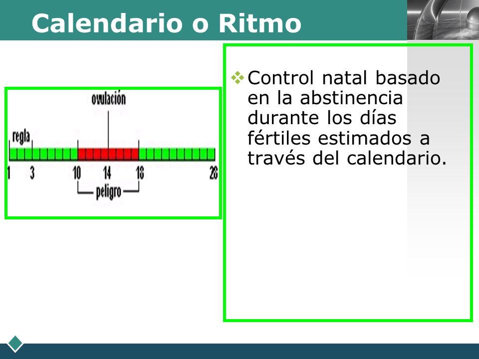 Calendario o Ritmo Control natal basado en la abstinencia durante los días fértiles estimados a través del calendario.