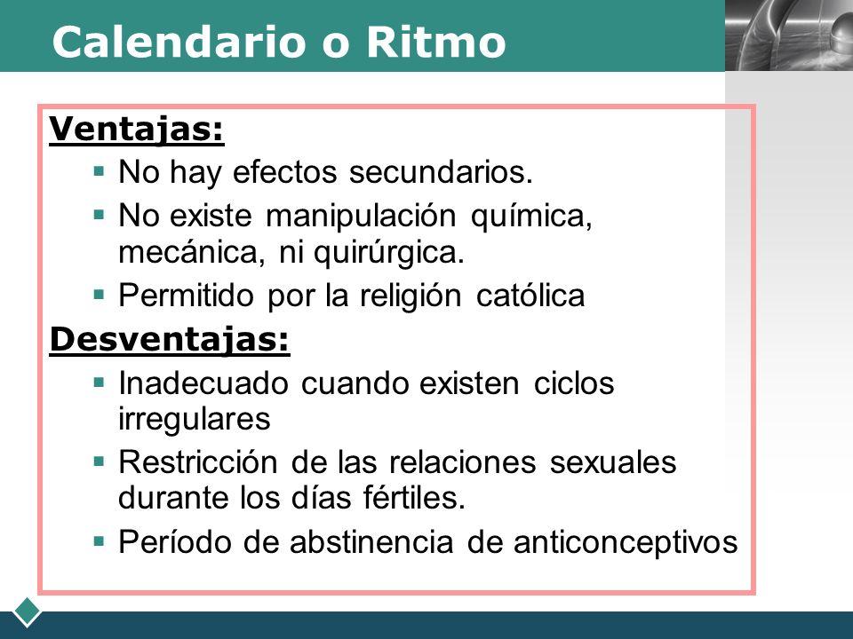 Calendario o Ritmo Ventajas: No hay efectos secundarios.
