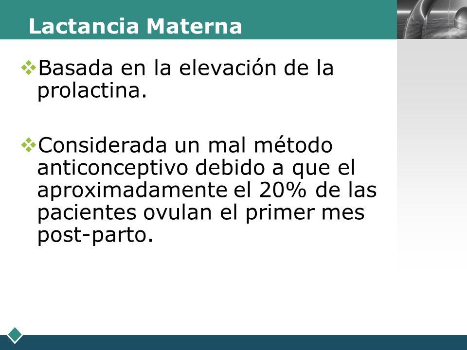Lactancia MaternaBasada en la elevación de la prolactina.
