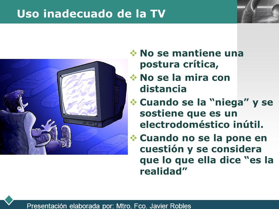 Uso inadecuado de la TV No se mantiene una postura crítica,