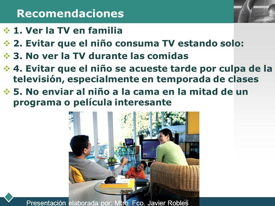 Recomendaciones 1. Ver la TV en familia