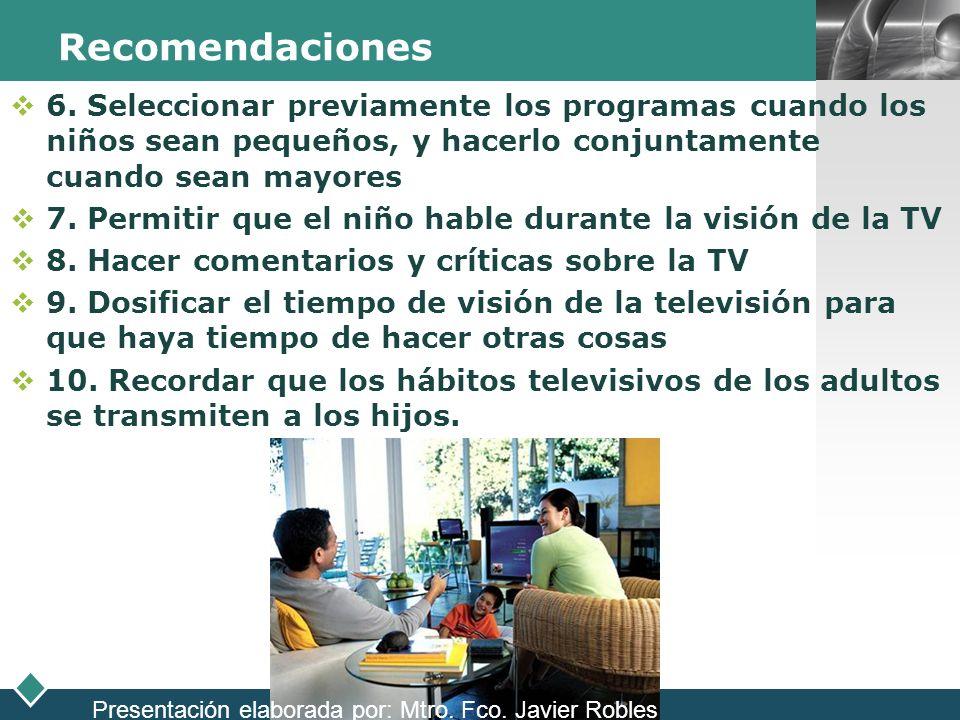 Recomendaciones6. Seleccionar previamente los programas cuando los niños sean pequeños, y hacerlo conjuntamente cuando sean mayores.