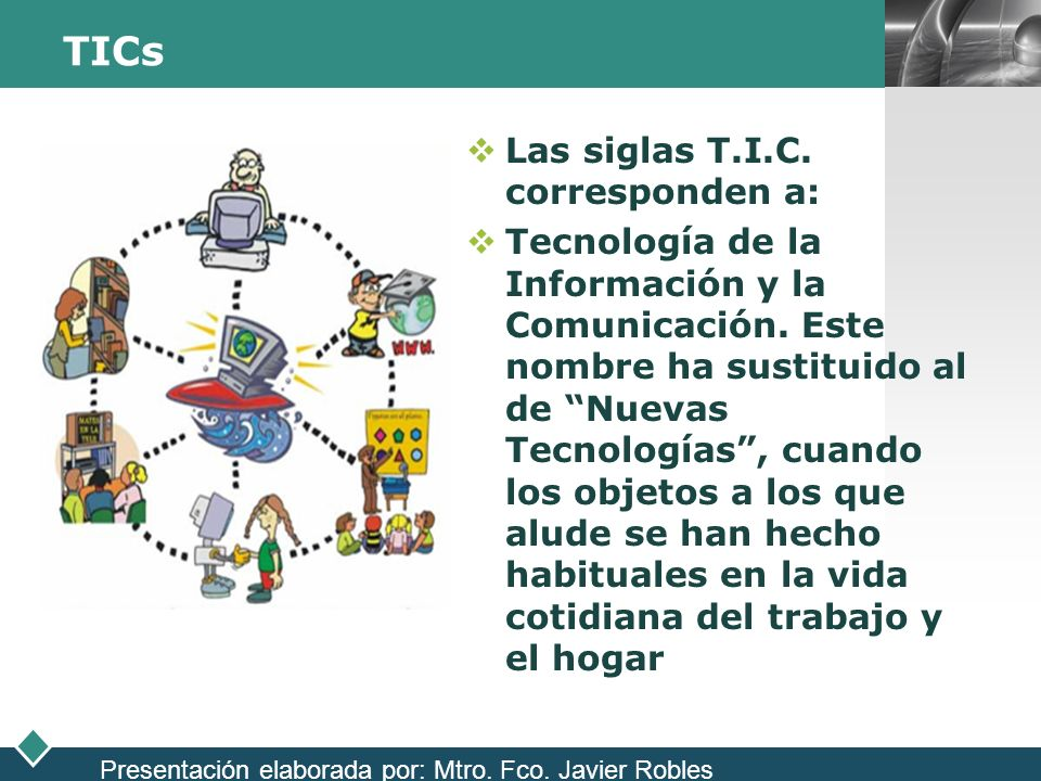 TICs Las siglas T.I.C. corresponden a: