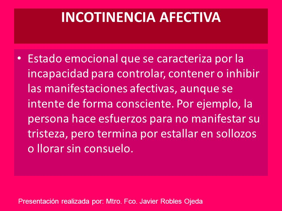 INCOTINENCIA AFECTIVA