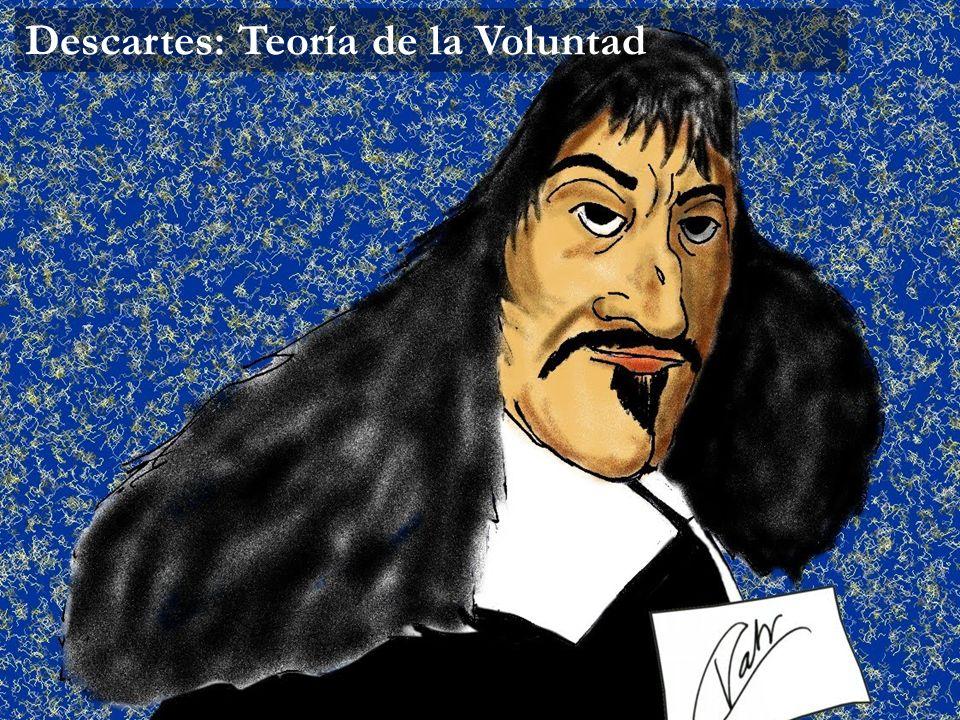 Descartes: Teoría de la Voluntad