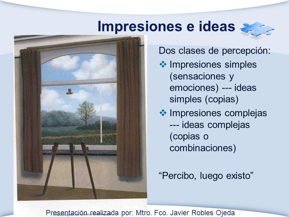 Impresiones e ideas Dos clases de percepción:
