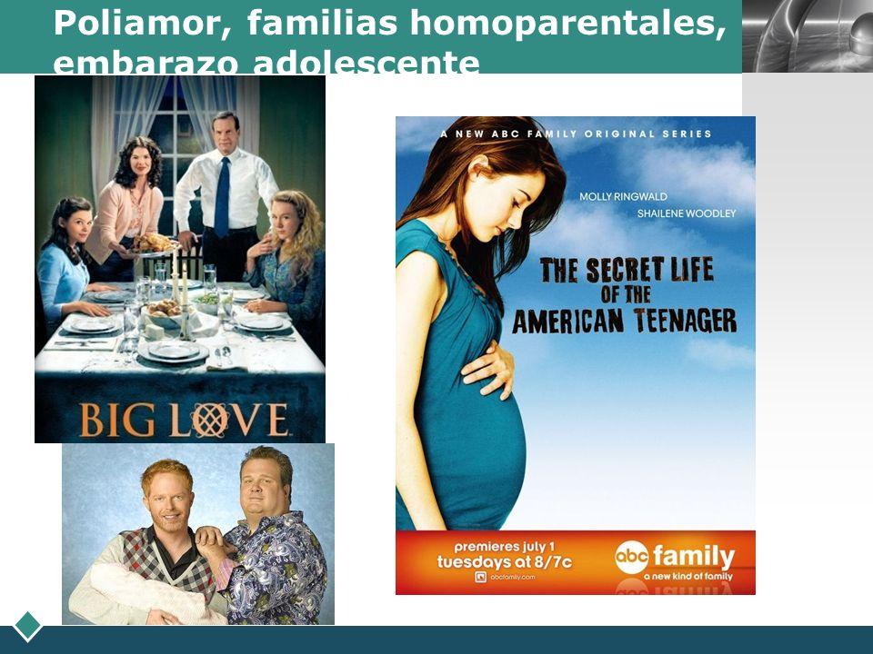 Poliamor, familias homoparentales, embarazo adolescente