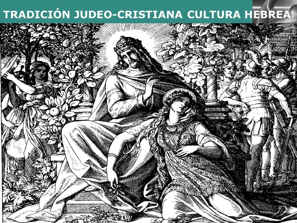 TRADICIÓN JUDEO-CRISTIANA CULTURA HEBREA