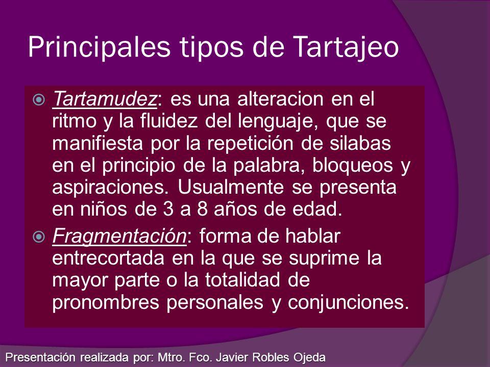 Principales tipos de Tartajeo
