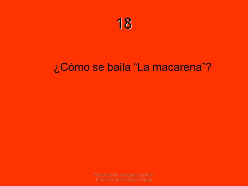 18 ¿Cómo se baila La macarena