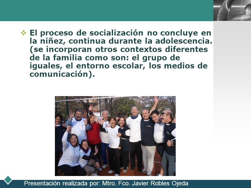 El proceso de socialización no concluye en la niñez, continua durante la adolescencia. (se incorporan otros contextos diferentes de la familia como son: el grupo de iguales, el entorno escolar, los medios de comunicación).