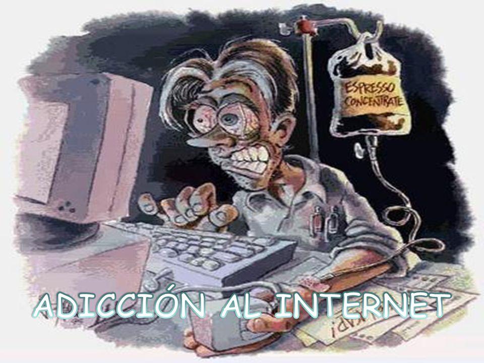ADICCIÓN AL INTERNET