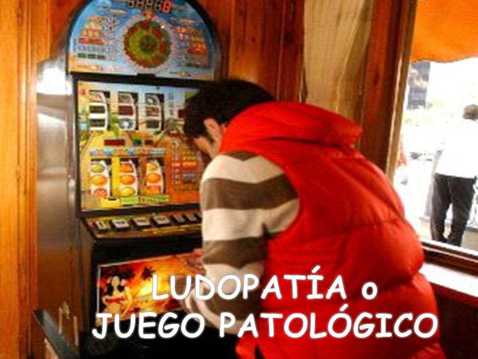 LUDOPATÍA o JUEGO PATOLÓGICO