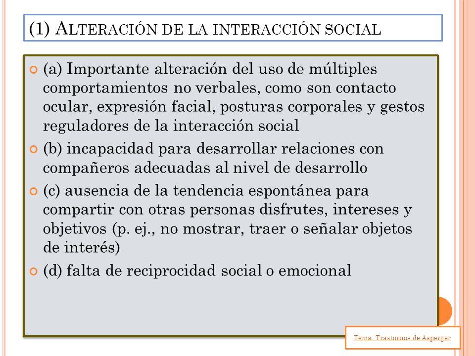 (1) Alteración de la interacción social