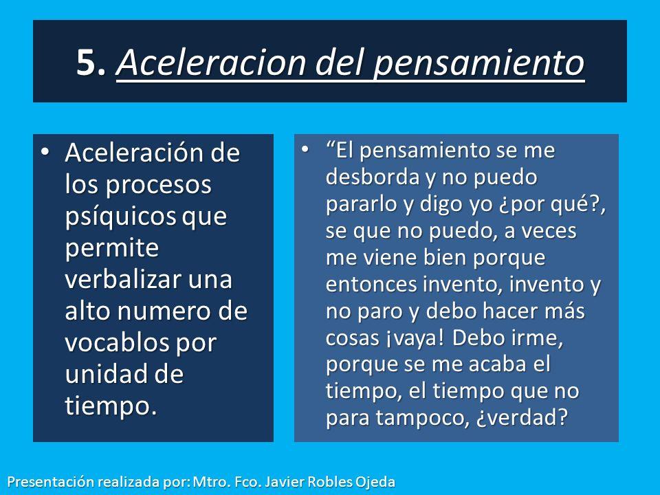 5. Aceleracion del pensamiento