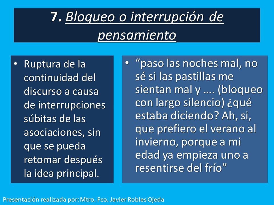 7. Bloqueo o interrupción de pensamiento