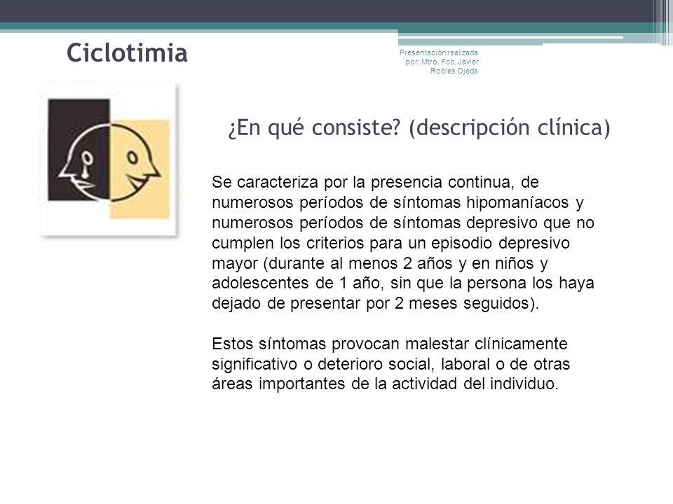 ¿En qué consiste (descripción clínica)