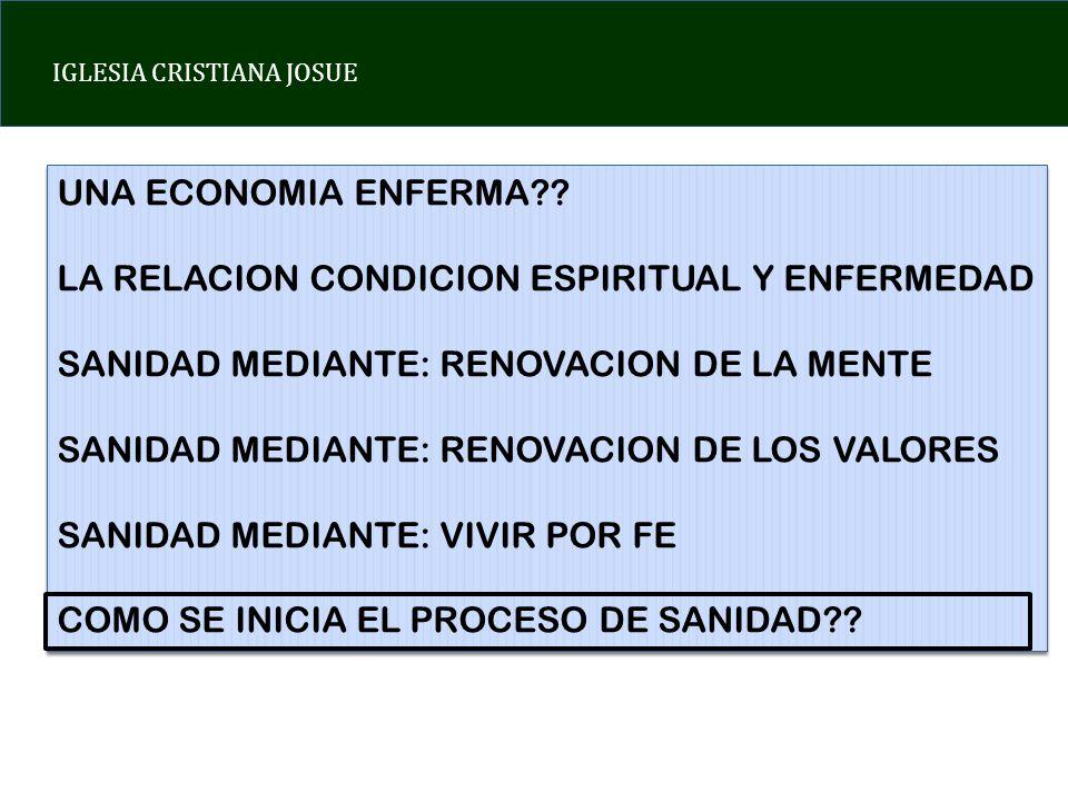 UNA ECONOMIA ENFERMA LA RELACION CONDICION ESPIRITUAL Y ENFERMEDAD. SANIDAD MEDIANTE: RENOVACION DE LA MENTE.