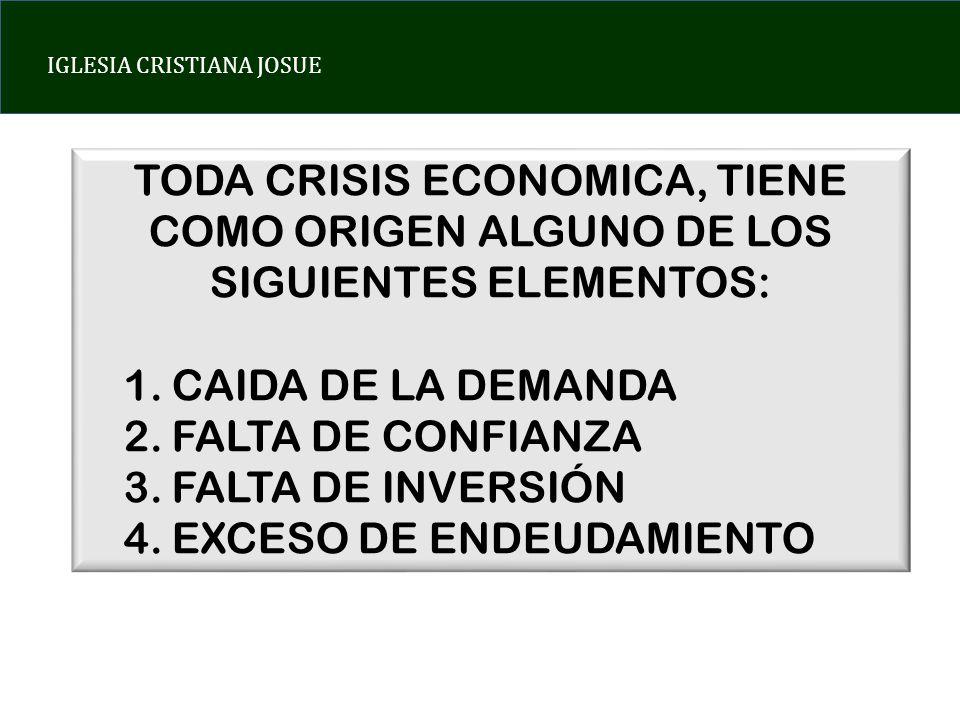 TODA CRISIS ECONOMICA, TIENE COMO ORIGEN ALGUNO DE LOS SIGUIENTES ELEMENTOS: