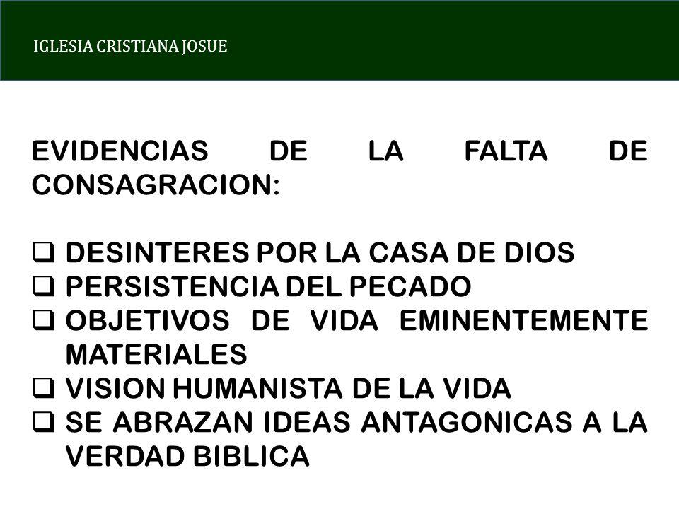 EVIDENCIAS DE LA FALTA DE CONSAGRACION: