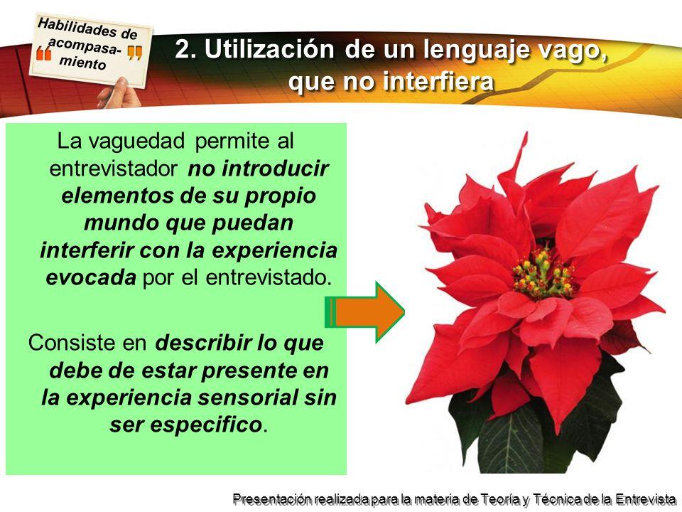 2. Utilización de un lenguaje vago, que no interfiera