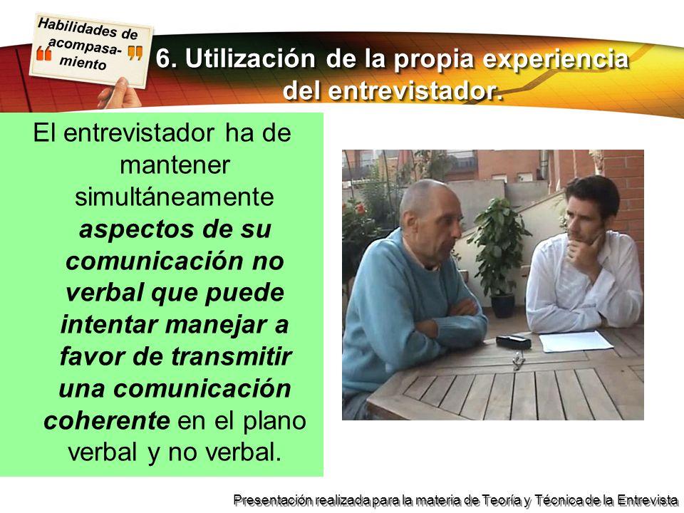 6. Utilización de la propia experiencia del entrevistador.