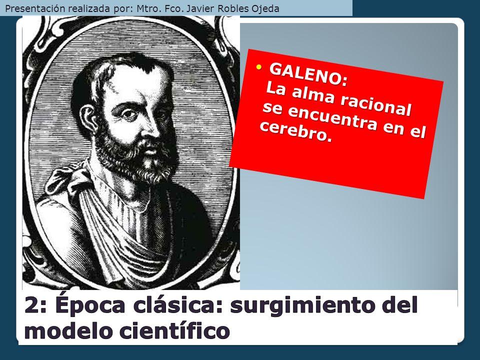 2: Época clásica: surgimiento del modelo científico