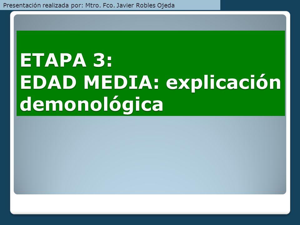 ETAPA 3: EDAD MEDIA: explicación demonológica