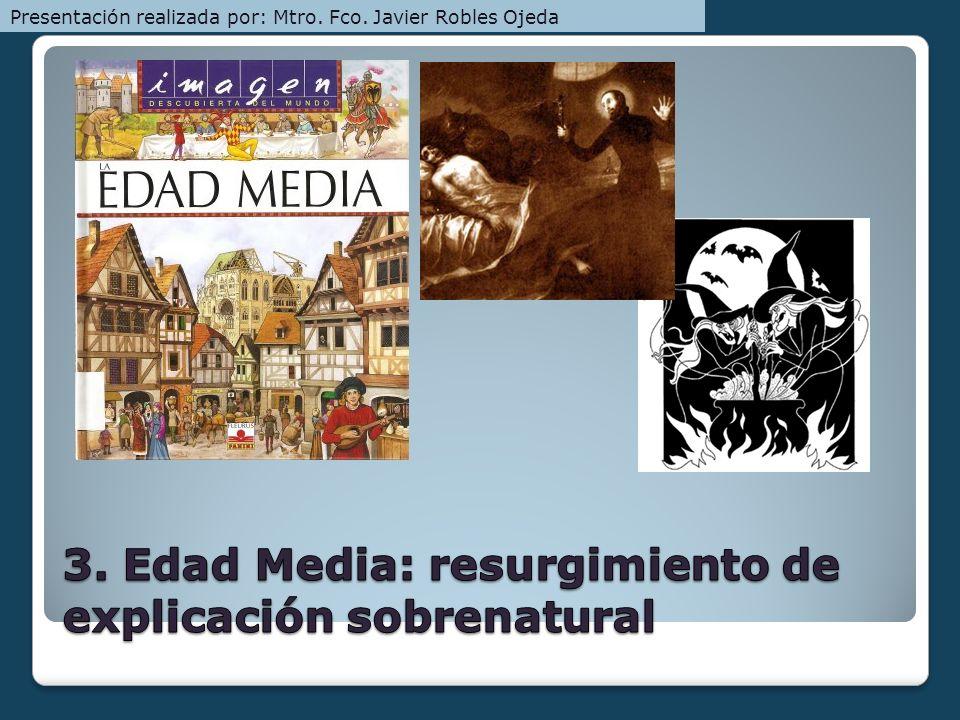 3. Edad Media: resurgimiento de explicación sobrenatural
